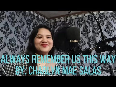 Lady Gaga – Always Remember Us This Way (Cover by Charlyn Mae Salas)