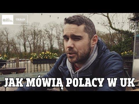 Jak mówią POLACY w UK