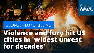 George Floyd killing: Violence and fury hit US cities in 'widest unrest for decades'