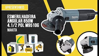 Review - Esmerilhadeira Angular 850W 4.1/2 Pol M9510G Makita