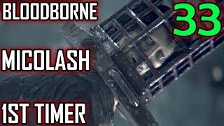 Bloodborne 1st Timer Walkthrough - Part 33 - Micolash, Host Of The Nightmare Boss Battle