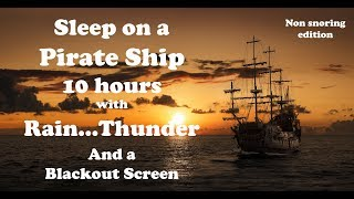 Sleep on a Pirate Ship Video: Thunder, Rain, Creaking...Nature Sounds, Meditation, ASMR, Pink Noise