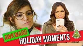 Awkward Holiday Moments | Bethany Mota
