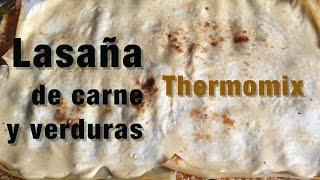 Lasaña de carne y verduras Thermomix | Recetas fáciles con Thermomix