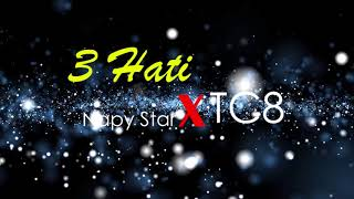 3 Hati   Napy Star X TC8 ( RILEX CLAN )
