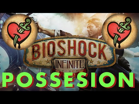 Bioshock Infinite Possession |