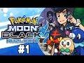 Pokemon Moon Black 2 Nuzlocke Part 1 GEN 7! Pokemon NDS Rom Hack