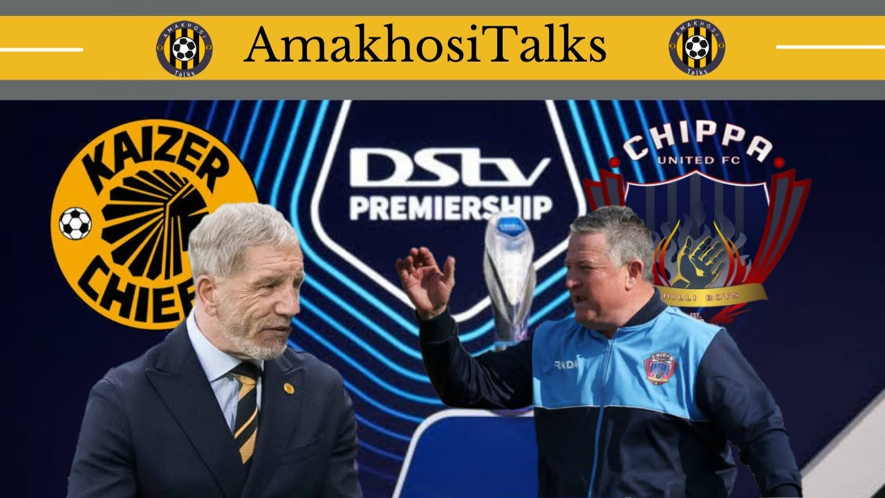 Download Kaizer Chiefs VS Chippa United DSTV Premiership. Predicted line up