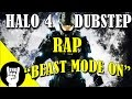 HALO 4 DUBSTEP RAP | TEAMHEADKICK