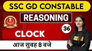 SSC GD CONSTABLE || CLASS 36 || REASONING || BY PREETI MAM || CLOCK