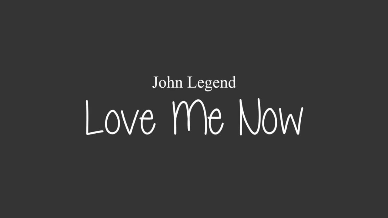 John Legend - Love Me Now (Lyrics) + LETRA - YouTube