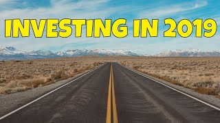 What Am I Investing in, in 2019 & How to Get Started Investing as a Beginner