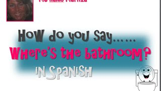 How Do You Say 'Where Is The Bathroom' In Spanish