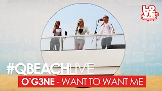 q beach live o g3ne want to want me live bij q