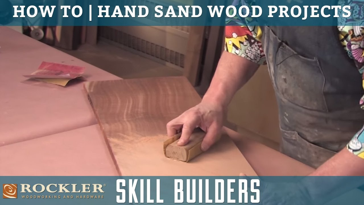 how to hand sand woodworking projects | rockler skill builders