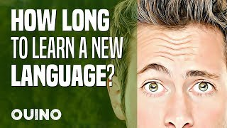 How Long Does It Take to Learn a New Language? - OUINO™
