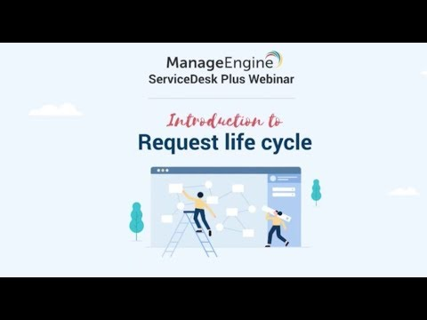 Webinar: Introduction to Request Life Cycle in ServiceDesk Plus 10