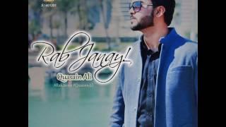 Quasain Ali: Rab Janay