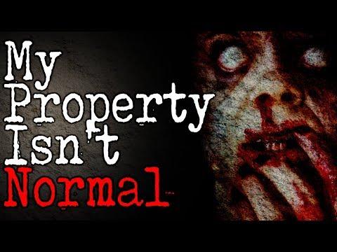 """My Property Isn't Normal"" (Part 6) | CreepyPasta Storytime"