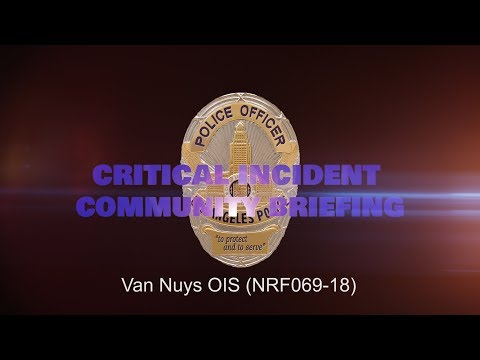 Critical Incident Video Release - NRF069-18 Van Nuys OIS