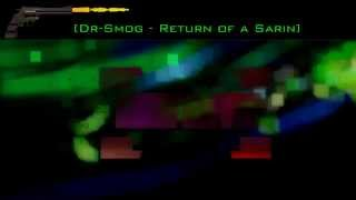 Dr Smog   Return of a Sarin [PREVIEW]