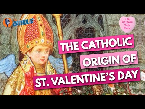 Episode 22: The Catholic Origins of Saint Valentine's Day | The Catholic Talk Show