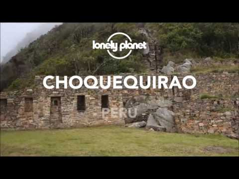 Lonely Planet Best in Travel 2017: Choquequirao - Peru