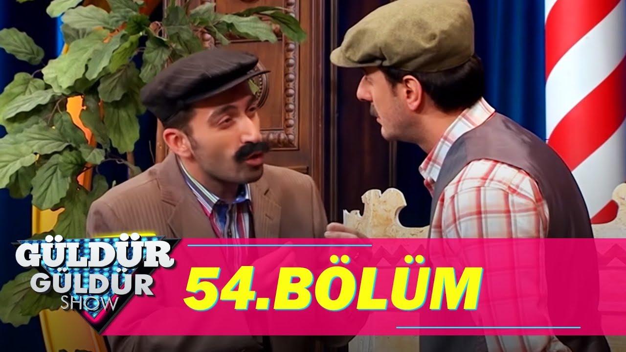 Güldür Güldür Show 54 Bölüm Full Hd Tek Parça Youtube