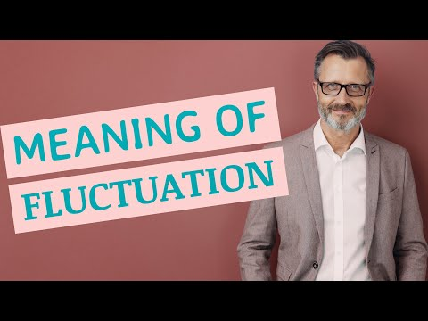 Fluctuation | Meaning of fluctuation
