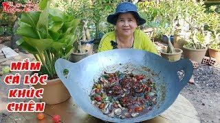 Bà 5 Châu Đốc Chỉ Làm Mắm Cá Lóc Khúc Chiên Nấm Rơm Món Ăn Đặc Sản Miền Tây   NKGD