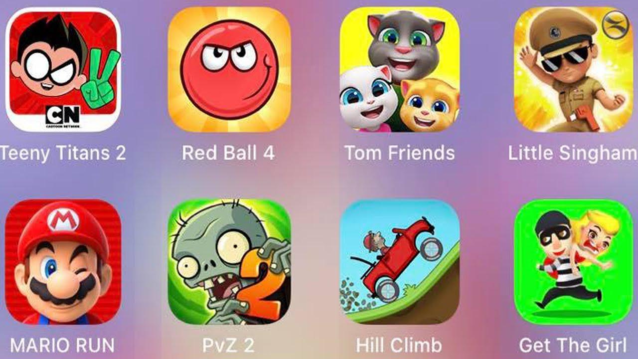 Little Singham,Get The Girl,Hill Climb,Tom Friends,PvZ 2,Red Ball 4,Mario Run,Teeny Titans 2
