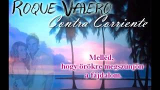 Roque Valero: Contra Corriente (magyar felirattal)