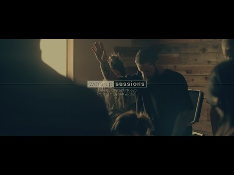 Worship Sessions with Calvary Chapel Nuevo - Closer by Bethel Music