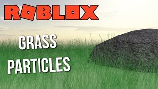 [ROBLOX Tutorial] - Grass Particles