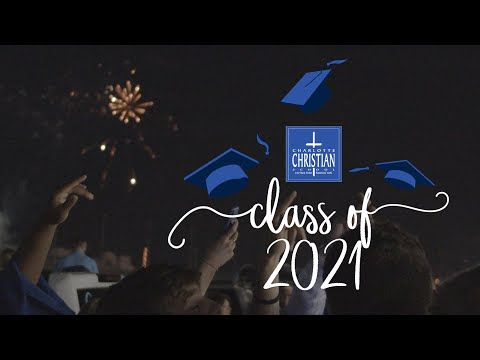 Charlotte Christian School - Commencement 2021