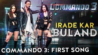 commando-3-first-song-irade-kar-buland-vidyut-jammwal-adah-sharma-angira-dhar