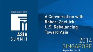 Asia Summit 2014 - A Conversation with Robert Zoellick: U.S. Rebalancing Toward Asia