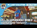 Superman Statue Timelapse | DC SuperHeroes World Recreation Ep1 | Planet Coaster