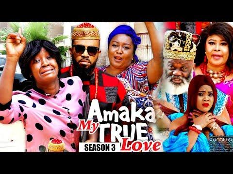 Download AMAKA MY TRUE LOVE (SEASON 3) {NEW MOVIE} - 2021 LATEST NIGERIAN NOLLYWOD MOVIES