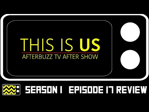 This Is Us Season 1 Episode 17 Review & After Show | AfterBuzz TV
