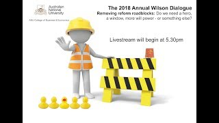 The 2018 Wilson Dialougue: Removing reform roadblocks thumbnail