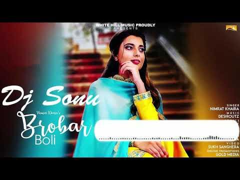 Brobar Boli Lyrics- Nimrat Khaira  Latest Punjabi Songs Dj/Remix by Sonu 2018