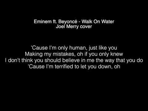 Eminem feat. Beyoncé - Walk On Water Lyrics | Musixmatch