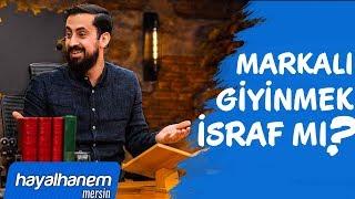 MARKALI GİYİNMEK,LÜKS ARABAYA BİNMEK İSRAF MI? - İktisat | Mehmet Yıldız