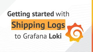 How-to Ship Logs To Grafana Loki With Promtail, Fluentd & Fluent-bit