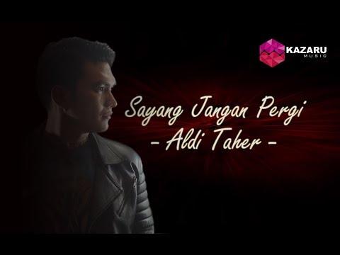 Aldi Taher - Sayang Jangan Pergi