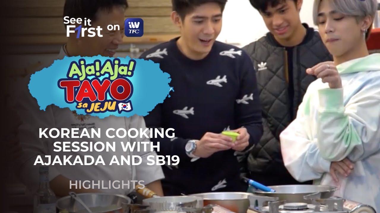 Korean Cooking Session with Ajakada and SB19 | Aja Aja Tayo Sa Jeju Highlights