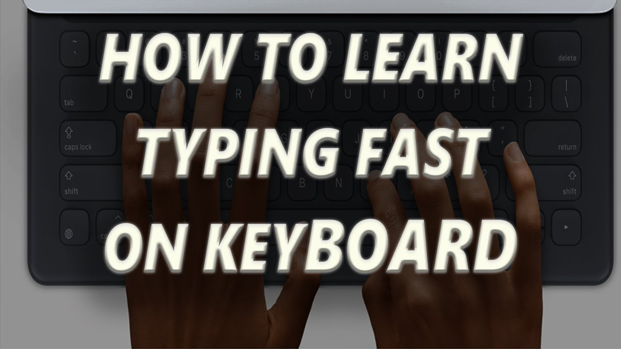 how to type fast on keyboard