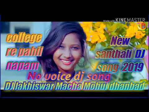 College Re Pahil Napam A Dulari No Voice New Santhali DJ Song 2k19