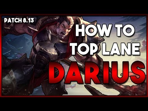 How To Play: Darius Top Lane Guide | League Patch 8.13
